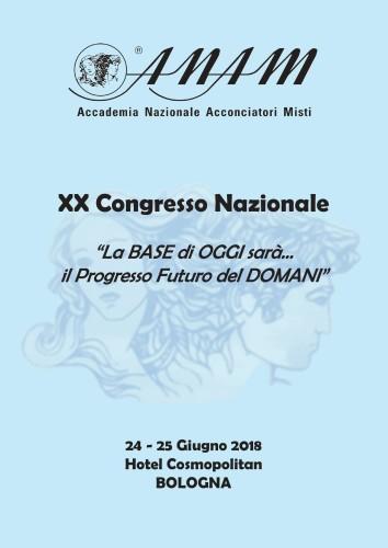 XX CONGRESSO NAZIONALE A.N.A.M. (Accademia Nazionale Acconciatori Misti) - Bologna - 24/25 giugno 2018...